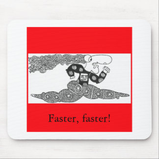 Faster, faster! mouse pad