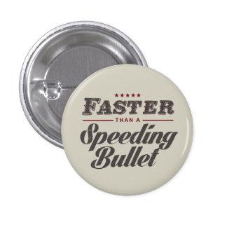 Faster than a speeding bullet Button