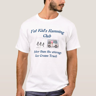 Faster than the average Ice Cream Truck T-Shirt