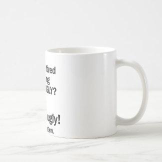 Fat & Ugly Coffee Mug