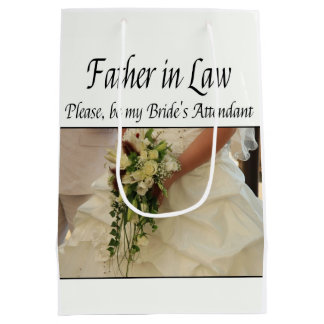 Father in Law  Please be bride's attendant Medium Gift Bag