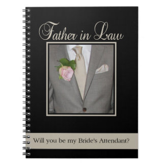 Father in Law  Please be bride's attendant Note Book
