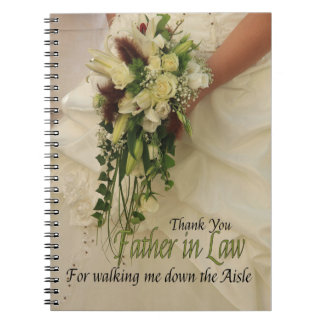 Father in Law Thanks for Walking me down Aisle Spiral Notebooks