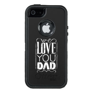 Father's Day - We Love you Dad - Otter Box iPhone OtterBox iPhone 5/5s/SE Case