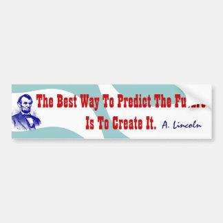 Favorite Abraham Lincoln Quote Bumper Stickers