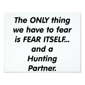 fear hunting partner 11 cm x 14 cm invitation card