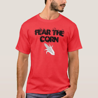FEAR THE CORN T-Shirt