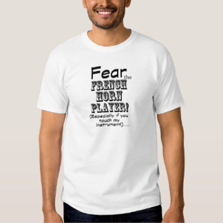 Fear The French Horn Player T Shirts