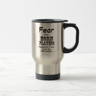 Fear The Horn Player Stainless Steel Travel Mug