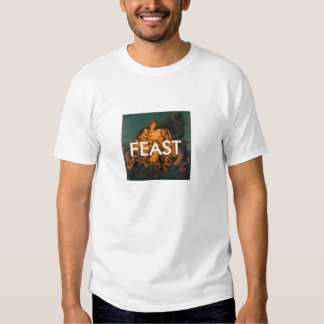 FEAST TEE SHIRT