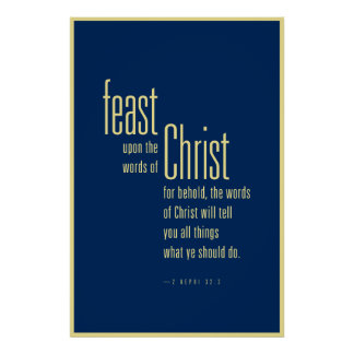 Feast upon the words of Christ (LDS) Poster