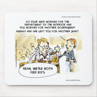 Federal Ex Spouse Funny Mouse Pad
