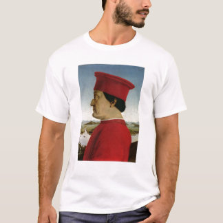Federigo da Montefeltro  Duke of Urbino, c.1465 T-Shirt