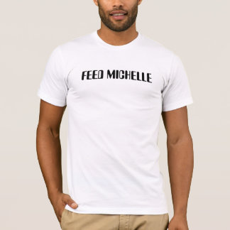 FEED MICHELLE T-Shirt