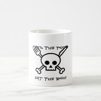 Feed the Poor Eat the Rich Coffee Mug
