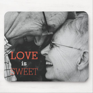 Feel the Love for Love is Sweet Mouse Pad