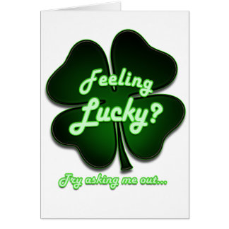 Feeling Lucky? Try asking me out Card
