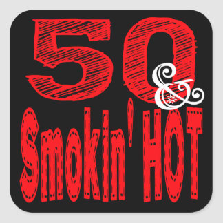 Fifty and Smoking Hot Square Sticker