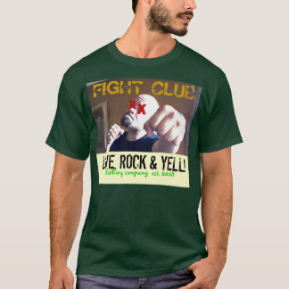 FIGHT CLUB - LIVE, ROCK & YELL! T-Shirt
