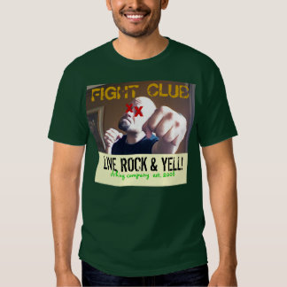 FIGHT CLUB - LIVE, ROCK & YELL! T SHIRTS