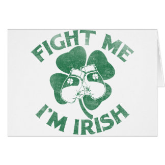 Fight Me I'm Irish Card