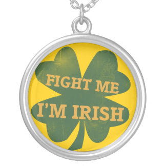 Fight me Im Irish Shamrock Pendant