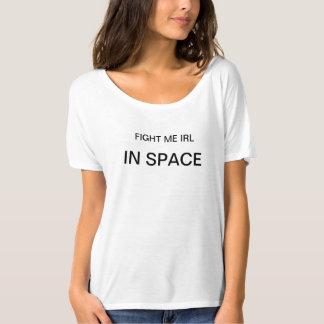 fight me irl T-Shirt