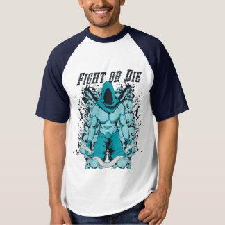 Fight or Die Fun Shirt