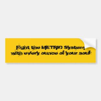 Fight the Metric System Bumper Sticker
