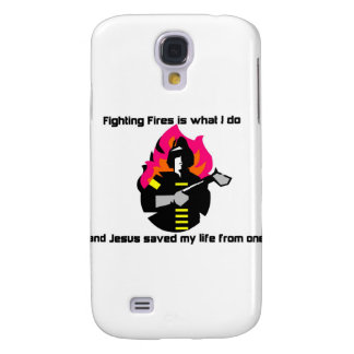 Fighting Fires is what I do Christian gift Galaxy S4 Case