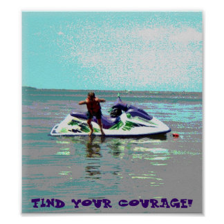 FIND YOUR COURAGE! POSTER