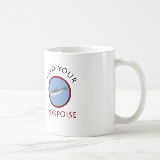 'Find Your Porpoise' Basic Mug
