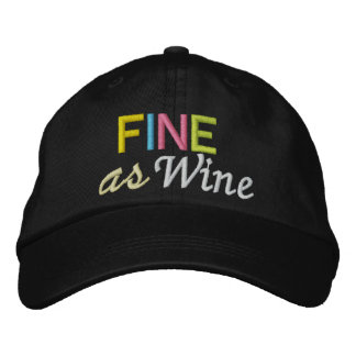 Fine as Wine Embroidered Hats