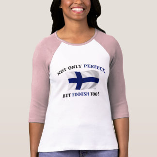 Finnish and Perfect T-shirts