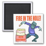 Fire In The Hole 40th Birthday Gifts Refrigerator Magnets