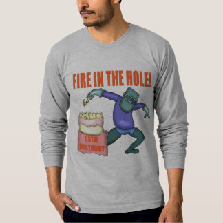 Fire In The Hole 95th Birthday Gifts Shirt