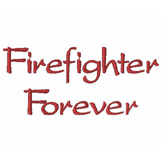 Firefighter Forever-T-Shirt-Embroidered