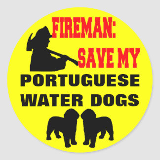 Fireman Save My Portuguese Water Dogs Classic Round Sticker