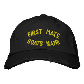 First mate with your boats name embroidered hat