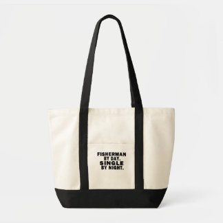 Fisherman by day. Single by night. Tote Bag