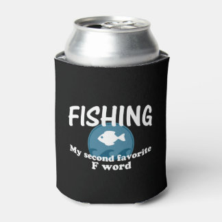 Fishing Second Favorite F Word Can Cooler
