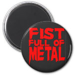 Fist Full Of Metal Magnets