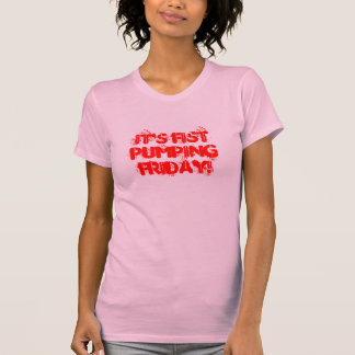 Fist Pumping Friday T Shirt