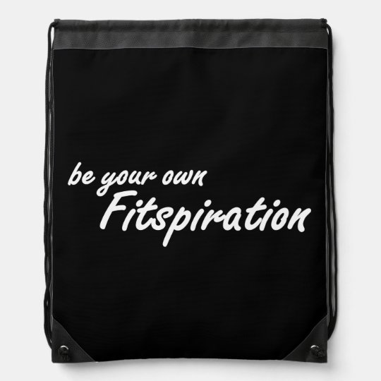 Fitness Inspiration - Be Your Own Fitspiration Backpacks