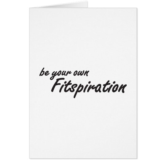 Fitness Inspiration - Be Your Own Fitspiration Card
