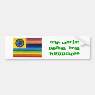 flag, One World!Peace, Love,Happiness Bumper Sticker