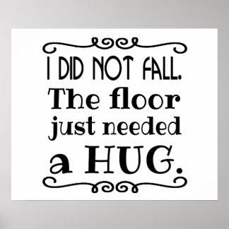 Floor Hug Funny Poster