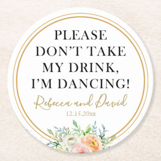 """Floral """"don't take my drink"""" dancing wedding party round paper coaster"""