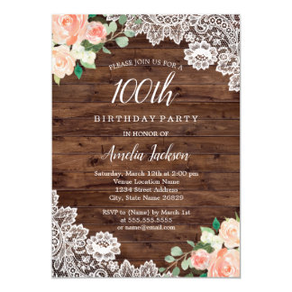 Floral Rustic Wood Lace 100th Birthday Invitation