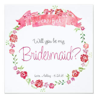 Floral Wreath Will You Be my Bridesmaid Card 13 Cm X 13 Cm Square Invitation Card